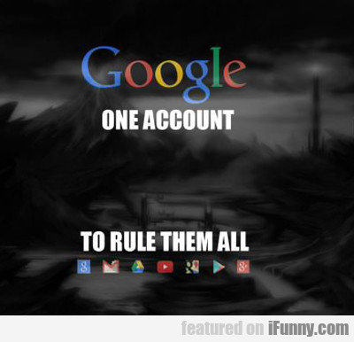 One Account To Rule Them All...