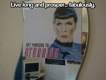 Live Long And Prosper Fabulously...
