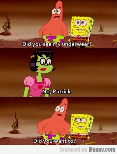 Did You See My Underwear?