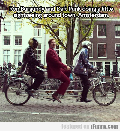 Ron Burgandy And Daft Punk Doing A Little...