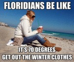 Floridians Be Like...