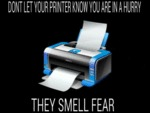 Don't Let Your Printer Know You Are In A Hurry...