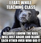 I Fart While Teaching Class...