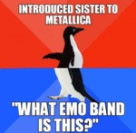 Introduced Sister To Metallica...