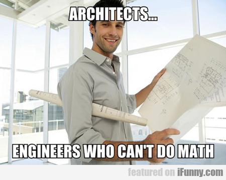 architects engineers who can 39 t do math