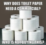Why Does Toilet Paper Need A Commercial?