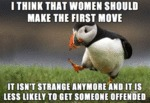 I Think That Women Should Make The First Move...
