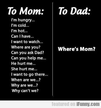 to mom vs to dad...
