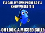 I'll Call My Own Phone So It Know Where It Is...