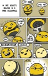 In Bee Society. Bullying Is A Rare Occurance