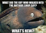 What Did The Guy Who Walked Into The Antique...