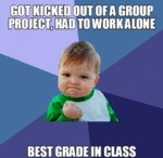 Got Kicked Out Of A Group Project...