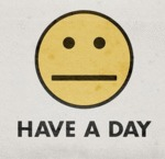 Have A Day...
