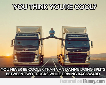 You Think You're Cool?