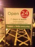 Open 24 Hours 7 Days A Week