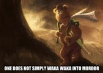 One Does Not Simply Waka Waka Into Mordor...