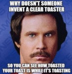 Why Doesn't Someone Invent A Clear Toaster...