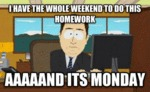I Have The Whole Weekend To Do This Homework...