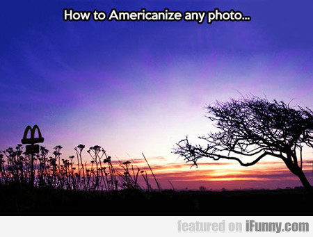 How To Americanize Any Photo...
