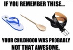If You Remember These...