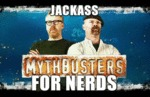 Jackass For Nerds