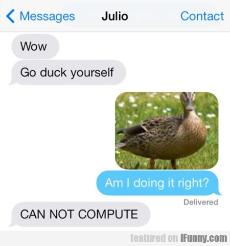 Wow Go Duck Yourself