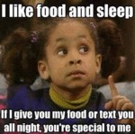 I Like Food And Sleep...