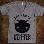 Cat Hair Is Lonely People Glitter...