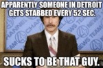 Apparently Someone In Detroit Gets Stabbed...