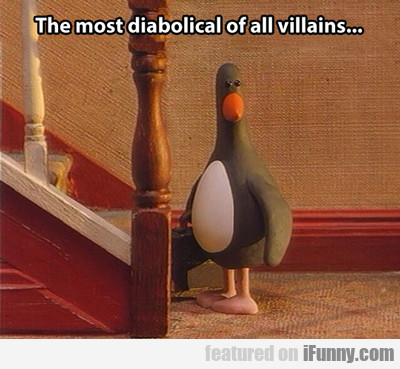 The Most Diabolical Of All Villains...