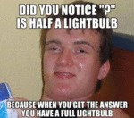 "Did You Notice ""?"" Is Half A Lightbulb?"
