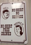 Men: No Shirt No Service, Women: No Shirt Free...