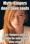 Myth: Gingers Don't Have Souls...