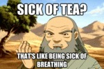 Sick Of Tea?