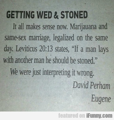 getting wed and stoned...