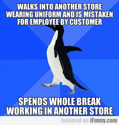 Walks Into Another Store Wearing Uniform...
