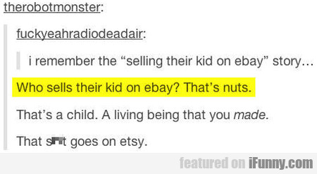 "I Remember The ""selling Their Kid On Ebay"" Story"