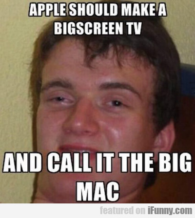 Apple Should Make A Bigscreen Tv...