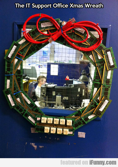 The It Support Office Xmas Wreath...