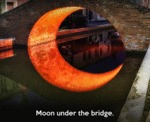 Moon Under The Bridge...