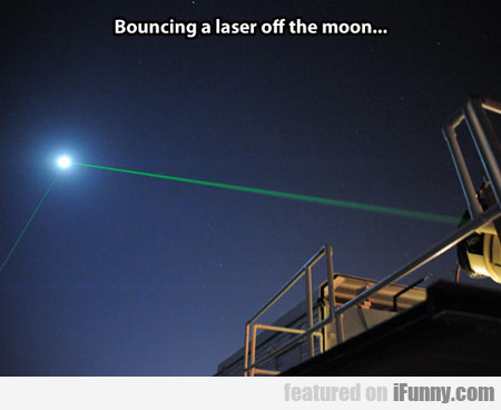 Bouncing A Laser Off The Moon...