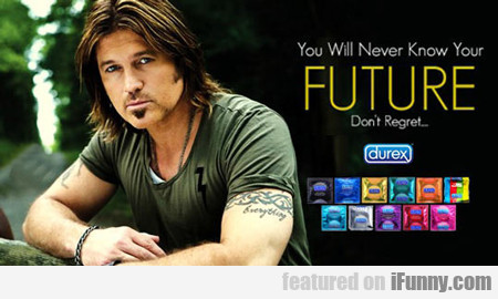 You Will Never Know Your Future...
