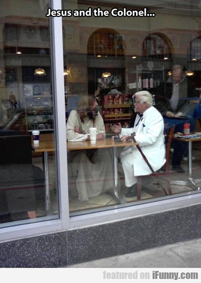 Jesus And The Colonel...