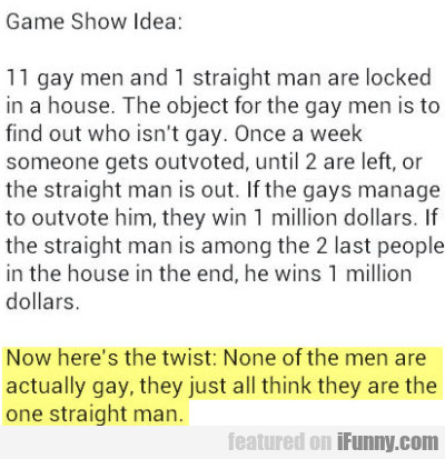 Game Show Idea: 1 Gay Man