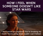How I Feel When Someone Doesn't Like Star Wars...