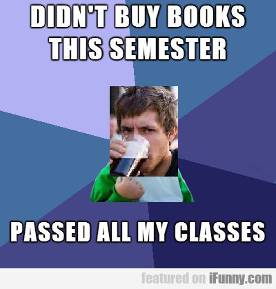 Didn't Buy Books This Semester...