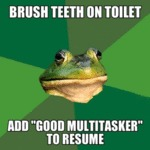 Brush Teeth On Toilet...