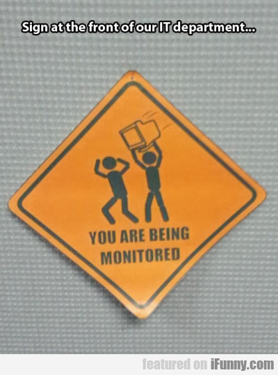 Sign At The Front Of Our It Department