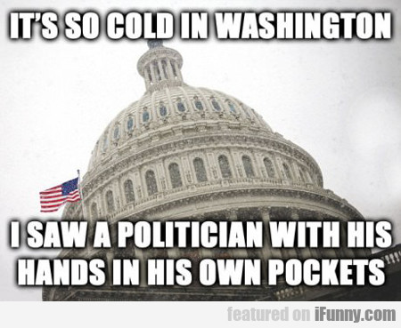 It's So Cold In Washington...