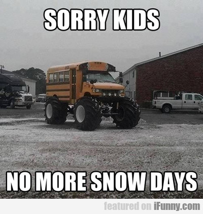 Sorry Kids, No More Snow Days...